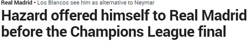 欧冠决赛前,阿扎尔被父亲推荐给皇马